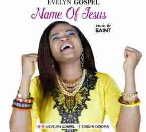 Evelyn Gospel - Name Of Jesus